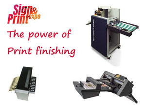 Discover the power of print finishing at Sign & Print 2019 !